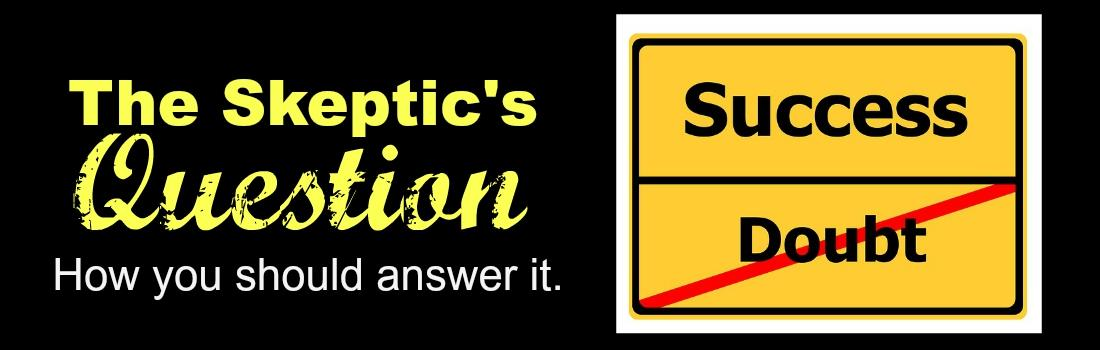 The Skeptic's Question