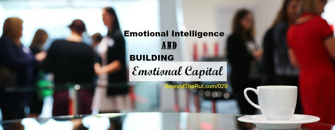 Emotional Intelligence and Building Emotional Capital – BtR 029