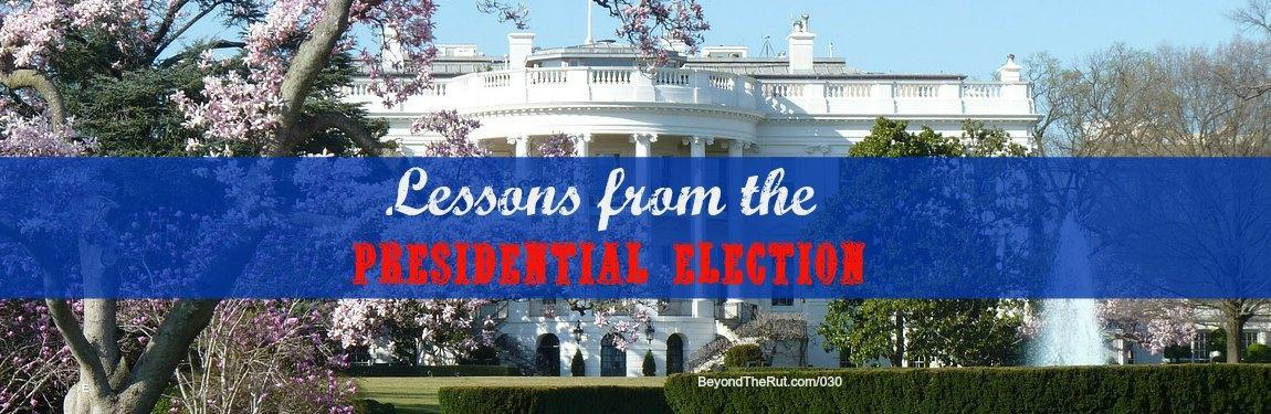 Lessons from the Presidential Election – BtR 030