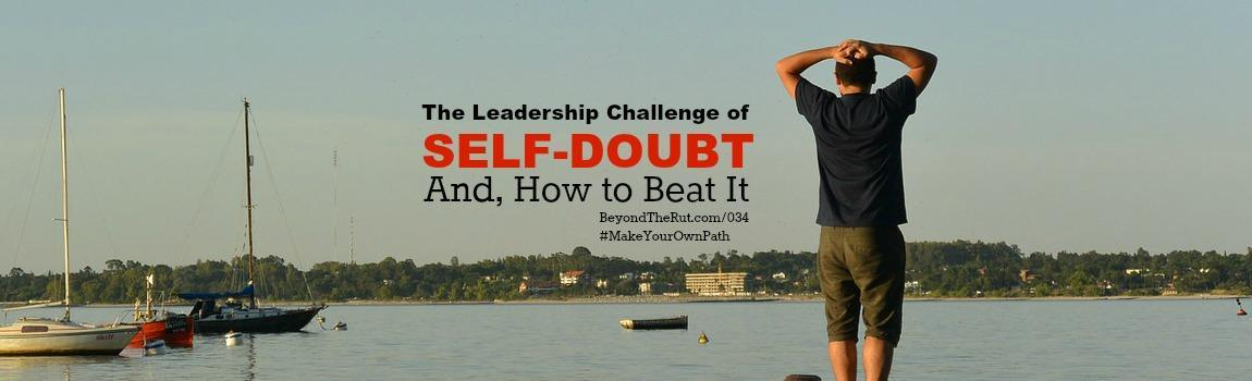 The Leadership Challenge of Self-Doubt and How to Beat It – BtR 034