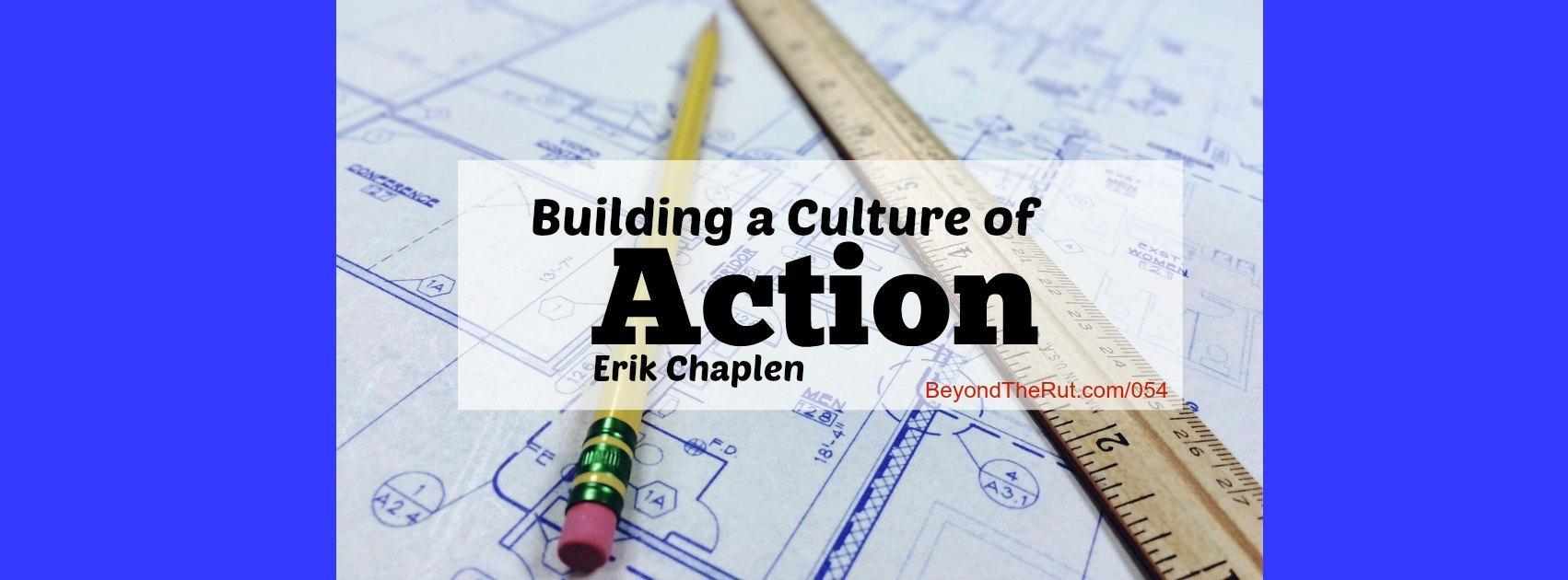 BtR 054 Culture of Action Erik Chaplen
