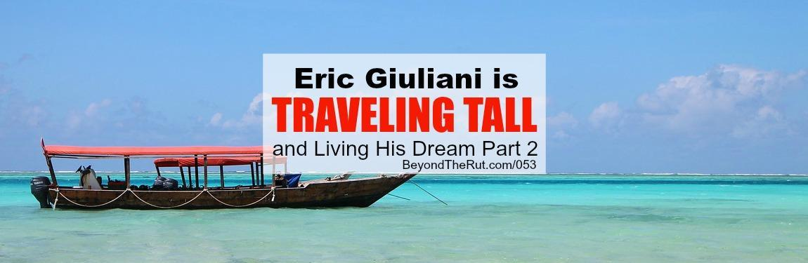 Eric Giuliani Traveling Tall Part 2