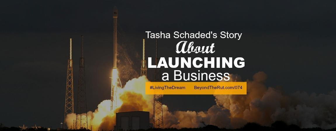 Tasha Schaded's Story About Launching a Business – BtR 074