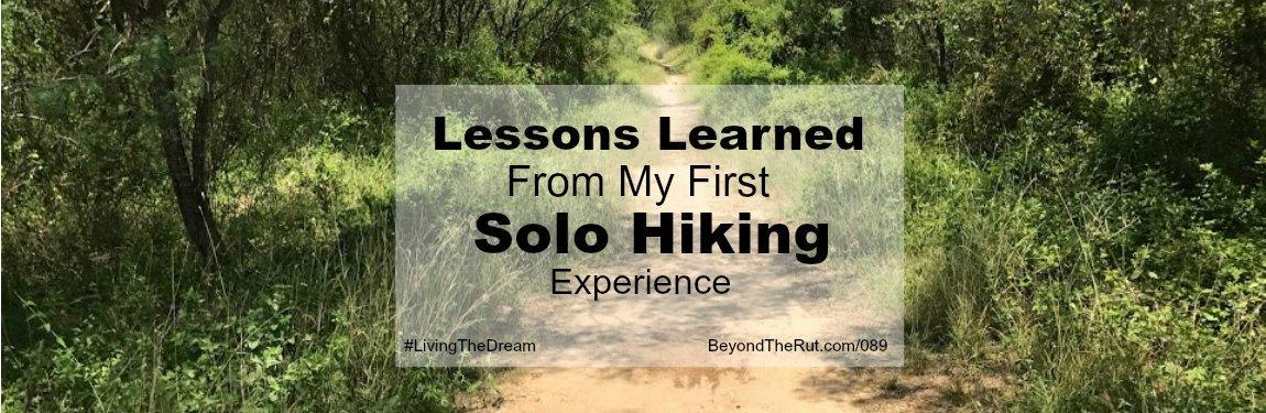 Lessons Learned from My First Solo Hiking Experience – BtR 089