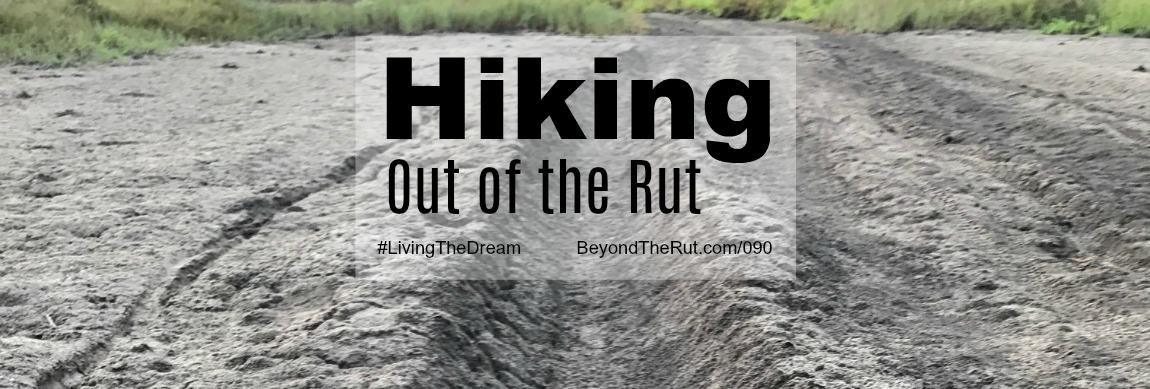 Hiking Out of the Rut – BtR 090