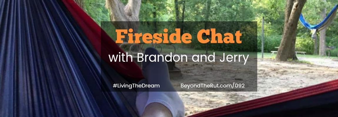 Fireside Chat with Brandon and Jerry – BtR 092