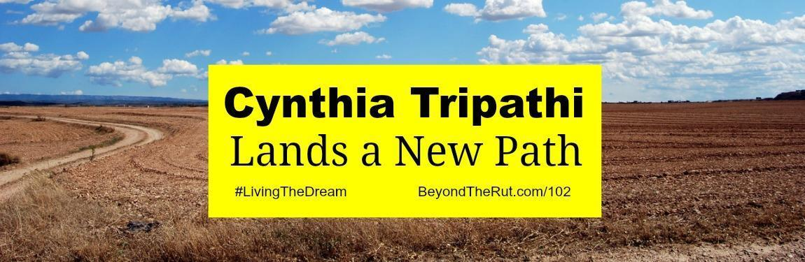 Cynthia Tripathi Lands a New Path