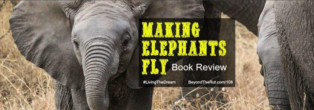 Making Elephants Fly Book Review – BtR 108