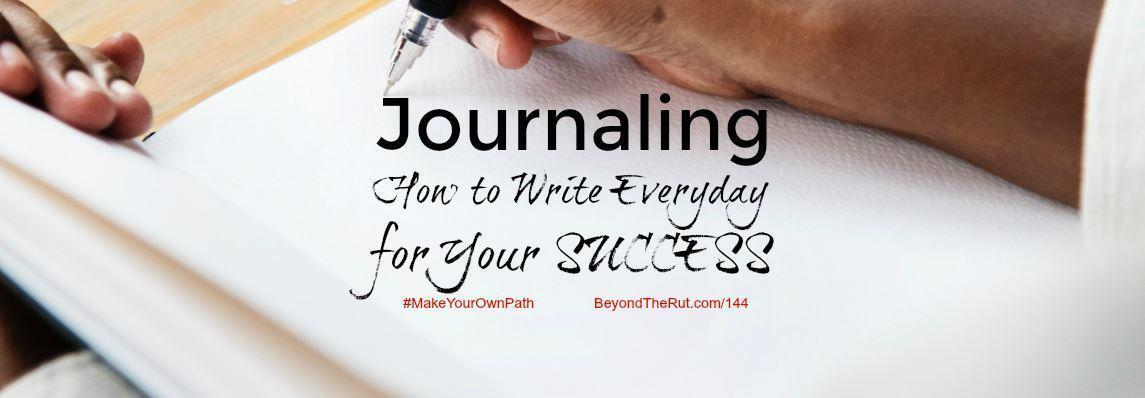 How to Begin a Journal Writing Habit for Your Success – BtR 144