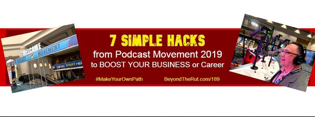 7 Simple Hacks from Podcast Movement 2019 to Boost Your Business or Career – BtR 189