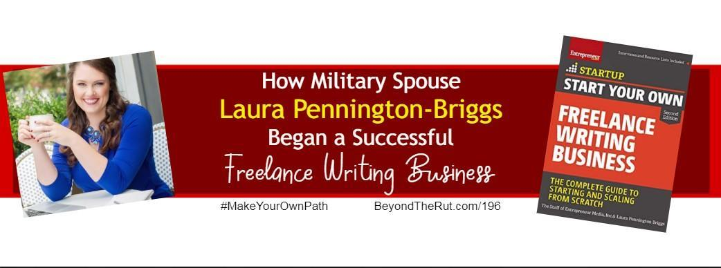 How Military Spouse Laura Pennington-Briggs Began a Successful Freelance Writing Business – BtR 196