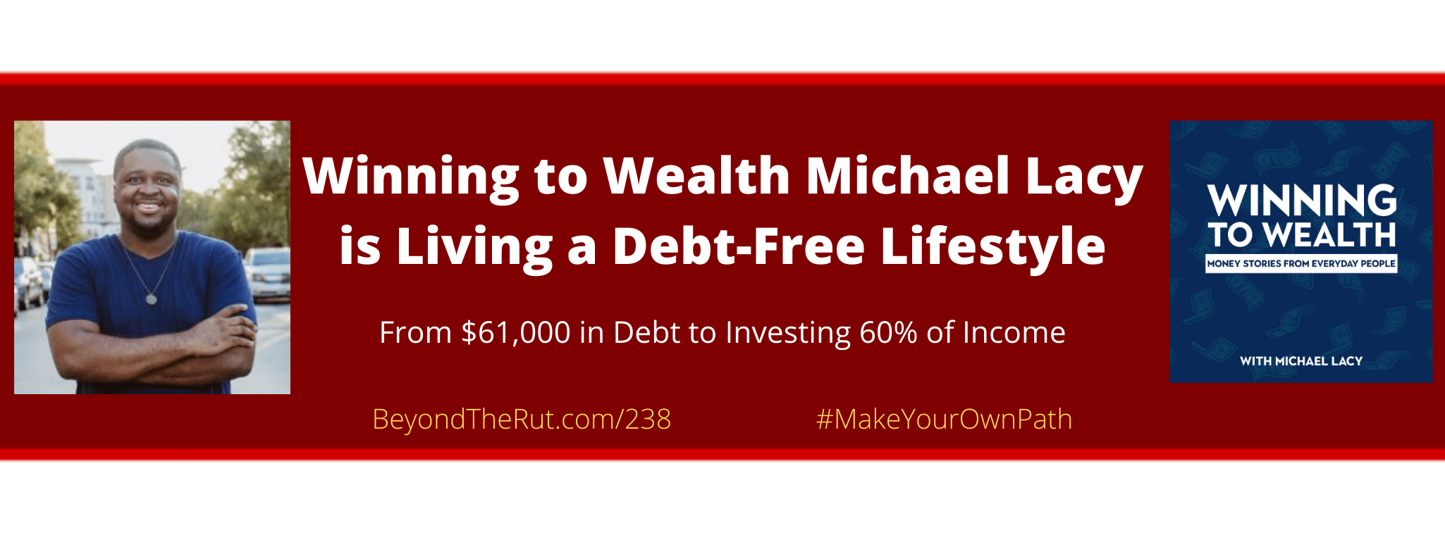 Michael Lacy and Debt-Free Lifestyle